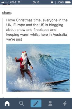 Ocean waves surfing Santa Claus, Merry Christmas, Same here in Hawaii. It's exactly the same as every other day, except slightly more rain. SO WOOP WOOP Australian Memes, Aussie Memes, Australian Tumblr, Stupid Funny, The Funny, Hilarious, Funny Stuff, Tumblr Funny, Funny Memes