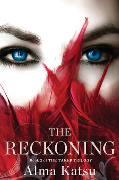 Cover Reveal: The Reckoning (The Taker #2) by Alma Katsu. Coming 6/19/12
