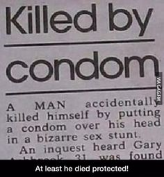 Killed by condom...