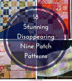 18 Stunning Disappearing Nine Patch Patterns | This year, create a magical quilt with these gorgeous disappearing nine patch patterns!