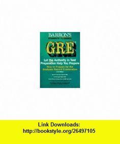 How to Prepare for the Gre Graduate Record Examination General Test (Test Preparation) (9780812019391) Samuel C. Brownstein, Mitchel Weiner, Sharon Weiner Green, Sharon Green, Stephen Hilbert , ISBN-10: 0812019393  , ISBN-13: 978-0812019391 ,  , tutorials , pdf , ebook , torrent , downloads , rapidshare , filesonic , hotfile , megaupload , fileserve
