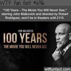 100 Years - The Movie You Will Never See - WTF fun facts - http://didyouknow.abafu.net/facts/100-years-the-movie-you-will-never-see-wtf-fun-facts