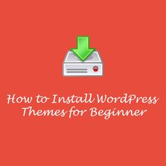 How to Install #WordPress Themes for Beginner