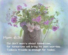 Matt. 6:34