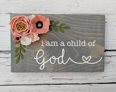 I am a child of God sign with felt flowers - Site Title Sola Wood Flowers, Felt Flowers, Diy Flowers, Paper Flowers, Flower Colors, Lip Colors, Wooden Crafts, Felt Crafts, Paper Crafts
