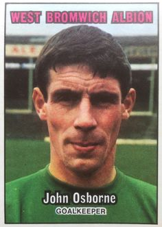 John Osborne of West Brom in John Osborne, West Bromwich Albion Fc, Goalkeeper, 1970s, Football, Baseball Cards, Sports, Goaltender, Soccer