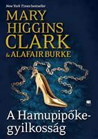 A Hamupipőke-gyilkosság by Mary Higgins Clark - Books Search Engine Thriller, Mary Higgins Clark, White Books, Horror, Sendai, Love Book, New York Times, Persona, Movie Posters