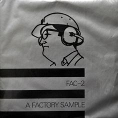 Single on Various Artists - A Factory Sample - Factory - UK Joy Division, Cabaret, Dada Movement, Art Of Noise, Factory Records, Edge Of The Universe, Peter Saville, Various Artists, Cool Bands