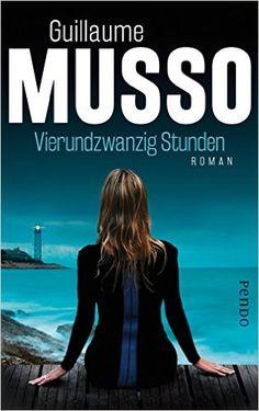 Vierundzwanzig Stunden: Roman: Amazon.de: Guillaume Musso, Eliane Hagedorn, Bettina Runge: Bücher