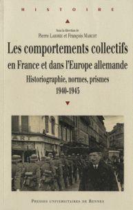 Les comportements collectifs en France et dans l'Europe allemande. Historiographie, normes, prismes (1940-1945)