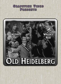 Old Heidelberg (1915) This rare drama, adapted from a 1901 romantic German play stars Wallace Reid and Dorothy Gish along with Karl Formes and Erich von Stroheim. Directed by John Emerson. http://www.grapevinevideo.com/old-heidelberg.html