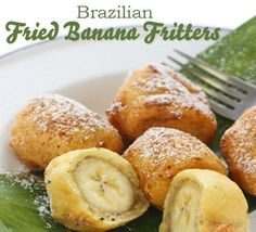 Brazilian Fried Banana Fritters  - Yes, please.  Looks like a nice way to use up bananas before they go bad.