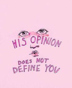 la sua opinione non ti definisce: sii libera! #feminism #femminismo