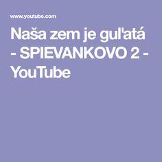 Naša zem je guľatá - SPIEVANKOVO 2 - YouTube