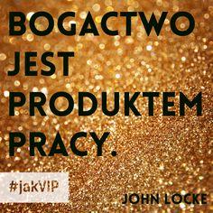 """Bogactwo jest priduktem pracy."" John Locke #cytat #cytatdnia #sentencja #zlotemysli #motywacja #jakVIP #BankBPS #praca #bogactwo"