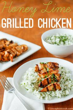 Grilled Honey Lime Chicken. Out of this world good.
