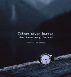 Things never happen the same way twice. —via http://ift.tt/2eY7hg4