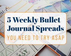bullet journal weekly spreads can be extremely useful layouts. Here are 5 to get your creative juices flowing and your planner brain ticking!