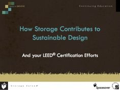 HOW STORAGE CONTRIBUTES TO YOUR SUSTAINABLE DESIGN AND LEED CERTIFICATION EFFORTS - 1 AIA/HSW LU and .1 IDCEC CEU Credit - Architects & designers are faced with increased pressures to balance sustainability with client's usability needs and budgetary constraints. This presentation compares and contrasts traditional storage products against today's flexible storage solutions. The focus is how today's customizable storage solutions can contribute to sustainable design goals and LEED…