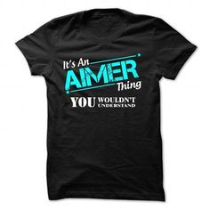 If your name is AIMER then this is just for you T-Shirts, Hoodies (23$ ==► BUY Now!)