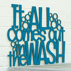 Laundry Sign: It All Comes Out in the Wash, colorful, laser-cut word art by Spunky Fluff