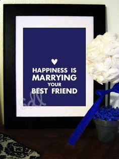 Happiness is Marrying your Best Friend Printable. Put things like this one the tables