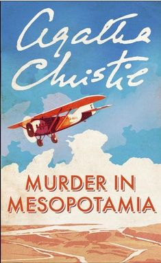 Agatha Christie – Murder in Mesopotamia, Interesting setting, interesting plot twist, I won't spoil it by saying what. I love a mystery written in first person.