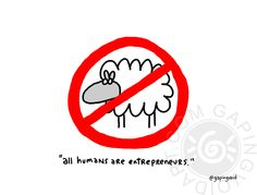 All Humans Are Entrepreneurs by www.gapingvoidart.com