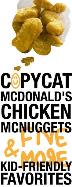 Copycat McDonald's Chicken McNuggets & Five More Kid-Friendly Favorites