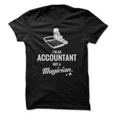 Im An Accountant, Not A Magician T Shirt, Hoodie, Sweatshirt