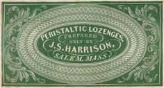 Peristaltic Lozenges, prepared only by J.S. Harrison, Salem, Mass. Engraved by John Pendleton, 1825 #vintage #graphic design