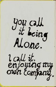 "Here is a list of 127 Best Being Alone Quotes & Sayings. Being Alone Quotes & Sayings ""And in the end, all I learned was how to be Life Quotes Love, Great Quotes, Quotes To Live By, Me Quotes, Inspirational Quotes, Lonely Quotes, Bitch Quotes, Amazing Quotes, Quotable Quotes"