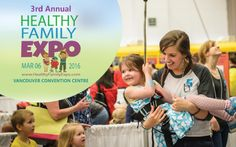 The Healthy Family Expo Returns to Vancouver This March! Fraser Valley, Kids Up, Convention Centre, Vancouver, Places To Go, March, Events, Healthy, Fun