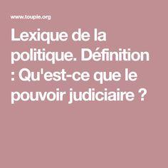 Lexique de la politique. Définition : Qu'est-ce que le pouvoir judiciaire ?