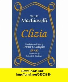 Clizia (9780881339024) Niccolo Machiavelli , ISBN-10: 0881339024  , ISBN-13: 978-0881339024 ,  , tutorials , pdf , ebook , torrent , downloads , rapidshare , filesonic , hotfile , megaupload , fileserve