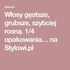 Włosy gęstsze, grubsze, szybciej rosną. 1/4 opakowania… na Stylowi.pl Diy Spa, Healthy Hair, Beauty Hacks, Beauty Tips, Hair Beauty, Homemade, Women's Fashion, Life, Diet