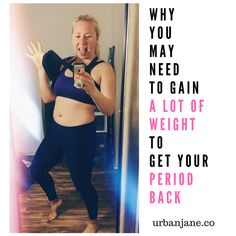 You may be frustrated to realize that you need to gain more weight than you expected, to get your period back.