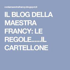 IL BLOG DELLA MAESTRA FRANCY: LE REGOLE......IL CARTELLONE