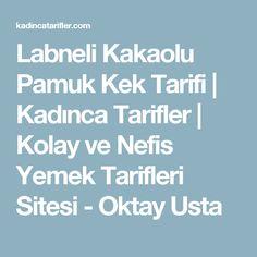 Labneli Kakaolu Pamuk Kek Tarifi | Kadınca Tarifler | Kolay ve Nefis Yemek Tarifleri Sitesi - Oktay Usta