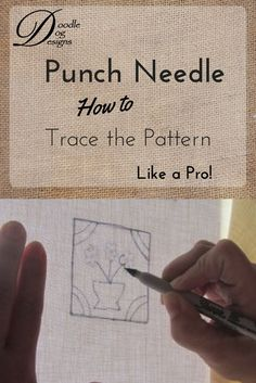 Learn how to trace your punch needle pattern onto the weavers cloth.