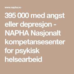 395 000 med angst eller depresjon - NAPHA Nasjonalt kompetansesenter for psykisk helsearbeid Nye