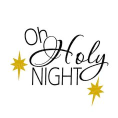 SVG - Oh Holy Night - Christmas Carol - Christmas - Christian - Holiday Quote - Card Sentiment - Pallet Sign design - Star - North Star
