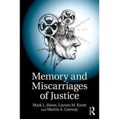 Memory and Miscarriages of Justice by Mark L. Howe (Author) Lauren M. Knott (Author) Martin A. Conway (Author) US Memory Psychology, Legal System, Book Authors, Book Format, Ebooks, Memories, Kindle, Law