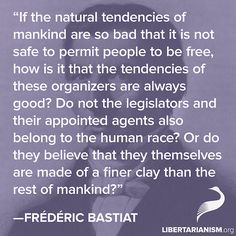 Frederic Bastiat on liberty and equality of us all - we are all equal in the eyes of God - including EVERYONE from the lost soul to the Pope to the President to ....