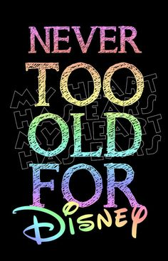 Printable DIY Never too old for Disney Iron on transfer digital clipart on Etsy, $5.00