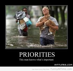 priorities this man knows what's important
