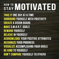 How To Stay Motivated - Quote of the day!! (Must Read)