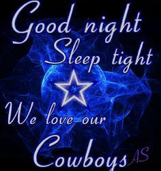 Good Night Cowboys Fam!