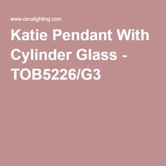 Katie Pendant With Cylinder Glass - TOB5226/G3