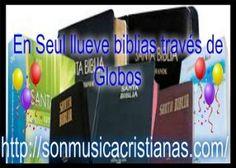 En Seúl llueve biblias través de Globos – Noticias Cristianas